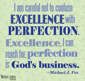 excellence+vs+perfection+quotes | excellence+vs+perfectionism ...