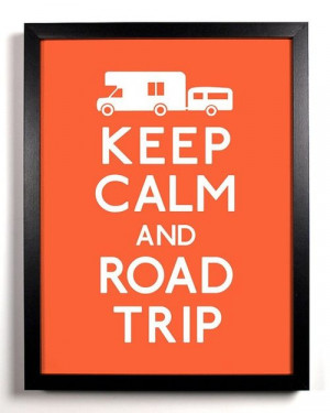 Road Trip Tumblr Quotes Keep calm and road trip #quote