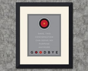 HAL 9000, 2001 Space Odyssey, Goodbye Quote, 8x10 inch Print