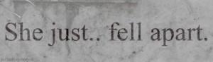 text sad she breakdown fall apart fell apart