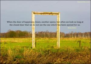 When The Door of Happiness Closes Another Door Opens – MORE INFO