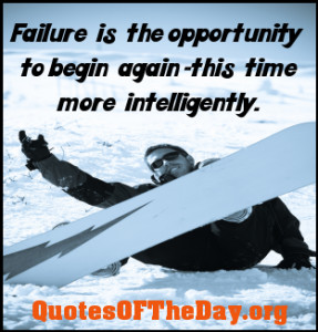 ... from them; go on to the next challenge. Failing leads to growing