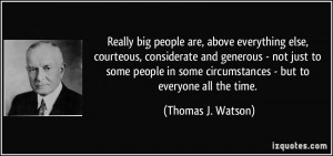 people are, above everything else, courteous, considerate and generous ...