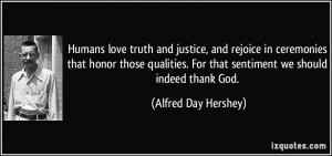 Humans love truth and justice, and rejoice in ceremonies that honor ...