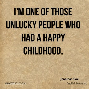 Jonathan Coe - I'm one of those unlucky people who had a happy ...