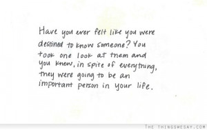 Have you ever felt like you were destined to know someone?