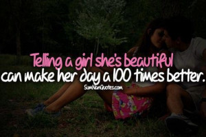 telling a girl she's beautiful can make her day a 100 times better