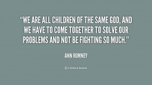 quote-Ann-Romney-we-are-all-children-of-the-same-210626_2.png