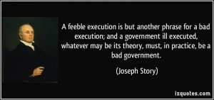 feeble execution is but another phrase for a bad execution; and a ...