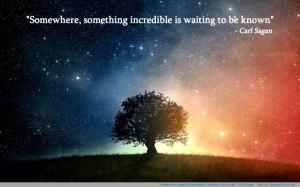 "be known"" – Carl Sagan motivational inspirational love life quotes ..."
