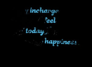 Quotes Picture: i am incharge of how i feel and today im choosing ...