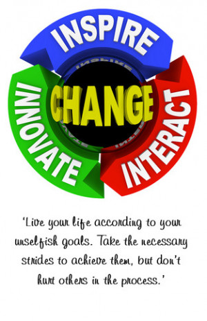 Friendship,unselfishness,goals,inspiration,inspirational quotes,change