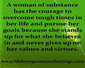 woman of substance has the courage to overcome tough times in her ...