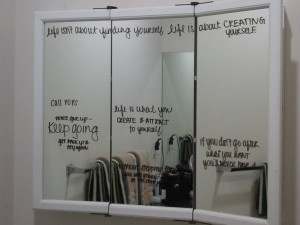 ... write motivational quotes on your bathroom mirror to keep you focused