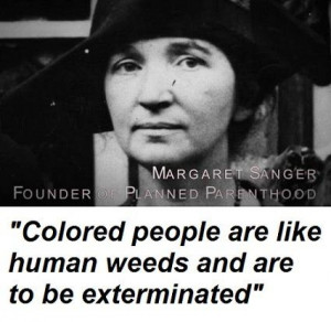 Another racist quote from the founder of Planned Parenthood, Margaret ...