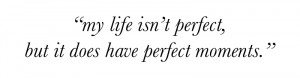 Quote - perfect moments