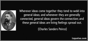 Wherever ideas come together they tend to weld into general ideas; and ...