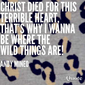 Andy Mineo Song Quotes Andy mineo wild things