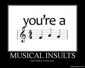 Musical Insults - Demotivational Poster