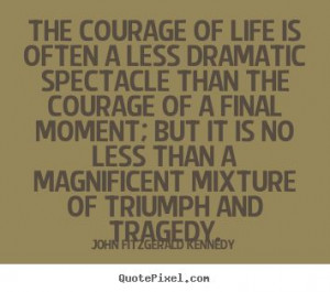 john fitzgerald kennedy quotes | ... often a less dramatic.. John ...
