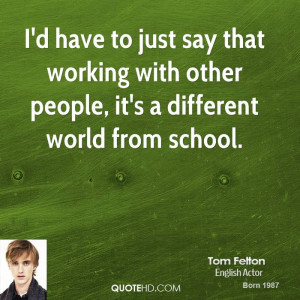 have to just say that working with other people, it's a different ...