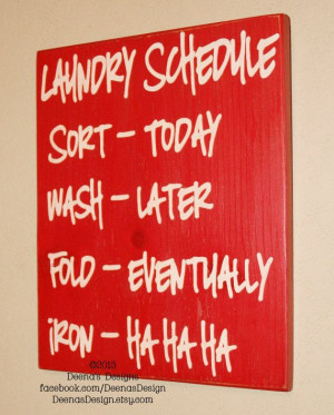 ... Laundry Room Decor Ideas, Laundry Rooms, Laundry Schedule, Hate Iron