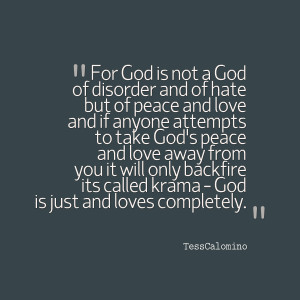 hate but of peace and love and if anyone attempts to take god's peace ...