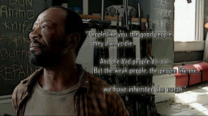 morgan jones walking dead quote People like you, the good people, they ...