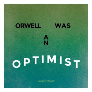 Orwell was an optimist - Mikko Hypponen