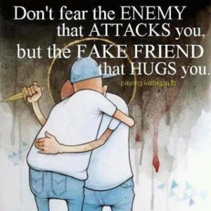 Fake friends are the worse!