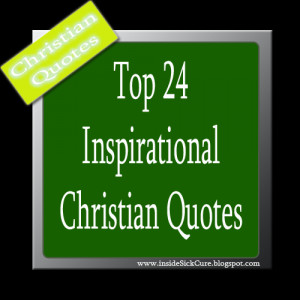... very happy to share my top 24 pick of inspirational Christian quote