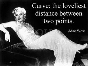 Women With Curves Sayings Curve - the loveliest distance