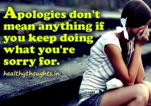 Apologies Don't Mean Anything If…
