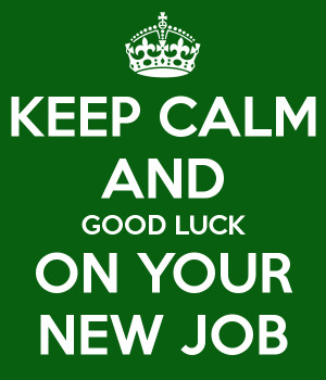 keep-calm-and-good-luck-on-your-new-job-3.png