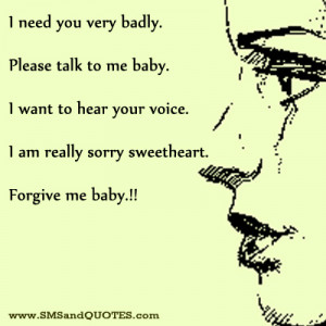 talk to me baby i want to hear your voice i am really sorry sweetheart ...