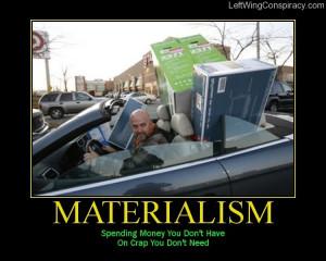 Post 264: Materialism: A sad fact of modern life