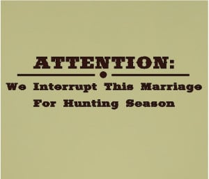 ... interrupt this marriage for hunting quotes wall words decals lettering