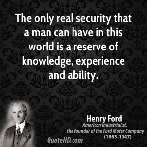 The only real security that a man can have in this world is a reserve ...