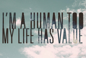 human, life, quote, value, words