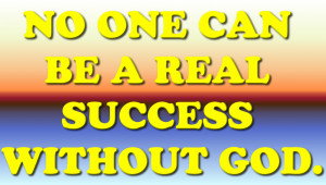 Bible Quote – No One can be a Real Success Without god | Pics22