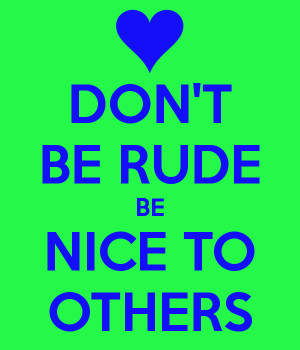 don-t-be-rude-be-nice-to-others.png