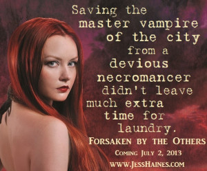 Quote from Forsaken by the Others (Releasing July 2, 2013): Saving the ...