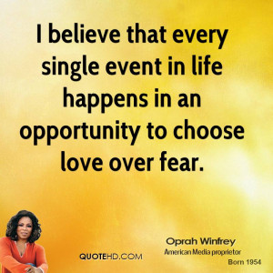 believe that every single event in life happens in an opportunity to ...