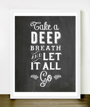 Take A Deep Breath and Let it Go - 8x10 inches on A4. Inspiring quote ...