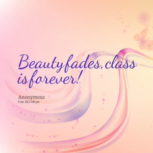 Quotes Picture: beauty fades, clbeeeeeep is forever!
