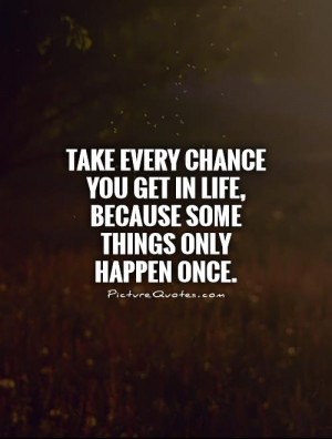 Take A Chance Quotes And Sayings Quotesgram