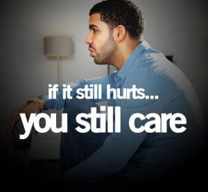 Drake quotes and sayings life quote hurts care