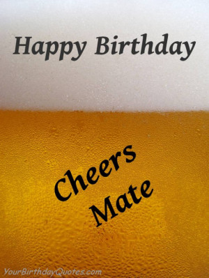 birthday, quotes, wishes, cheers, mate, beer