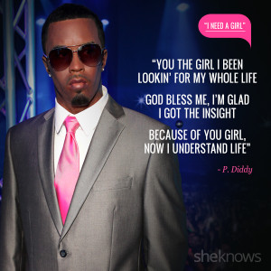 Love quotes from rap songs: 1. P. Diddy