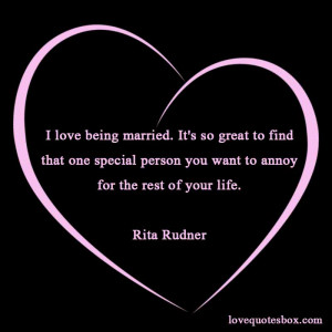 ... Quotes About Love And Marriage ~ I Love Being Married - Love Quotes